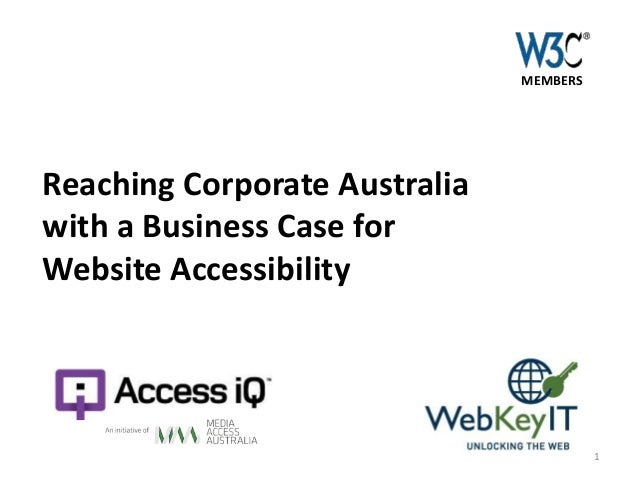 MEMBERS  Reaching Corporate Australia with a Business Case for Website Accessibility  1