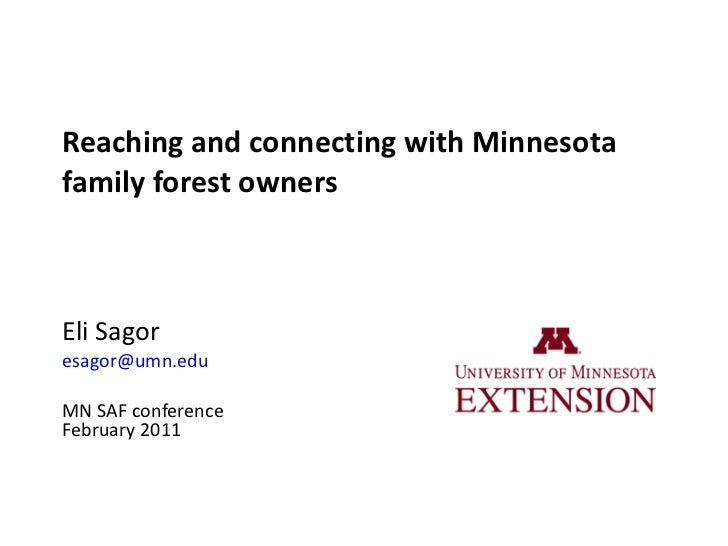 Reaching and connecting with Minnesota family forest owners Eli Sagor [email_address]   MN SAF conference February 2011