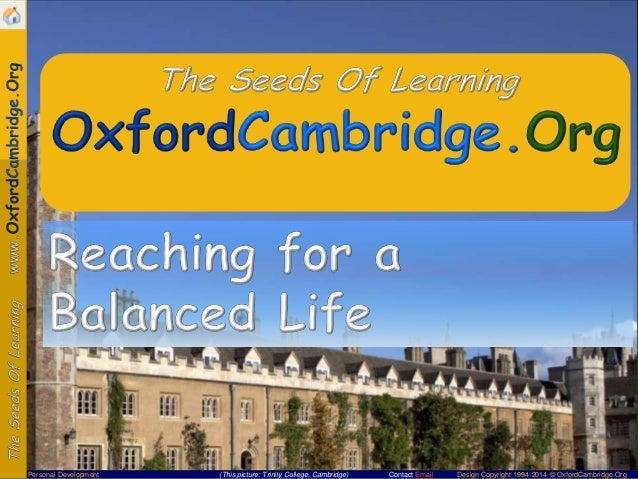 Personal Development  (This picture: Trinity College, Cambridge)  Contact Email  Design Copyright 1994-2014 © OxfordCambri...