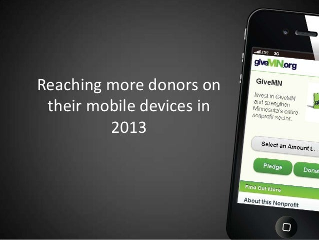 Reaching more donors on their mobile devices in         2013