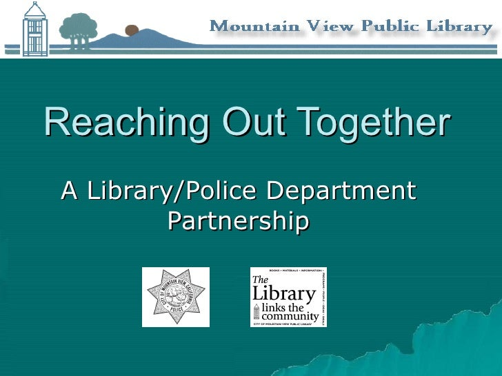 Reaching Out Together A Library/Police Department Partnership