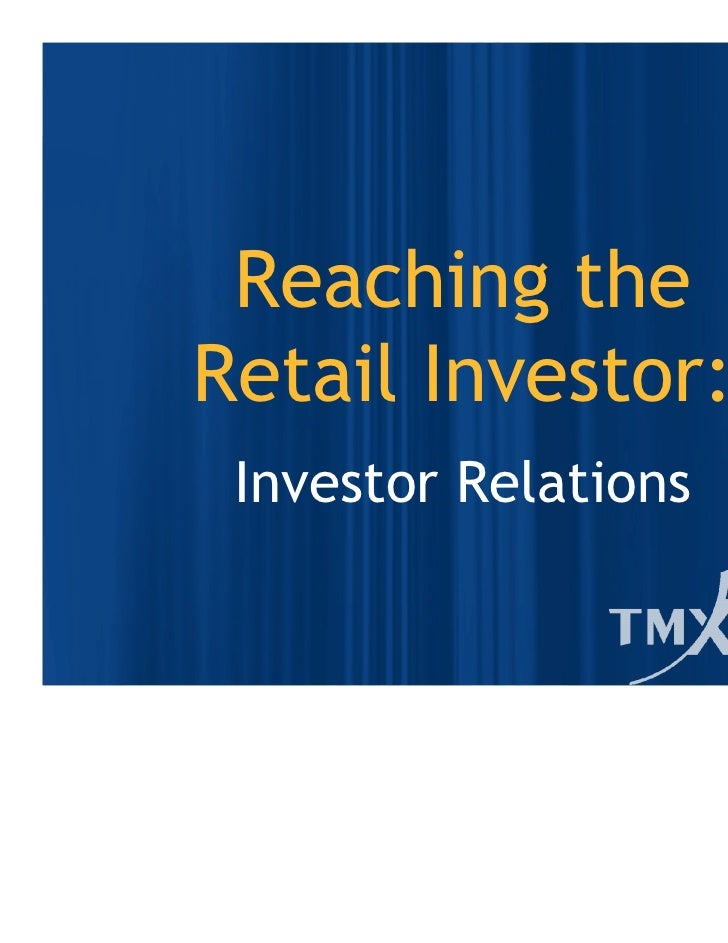 Reaching theRetail Investor: Investor Relations