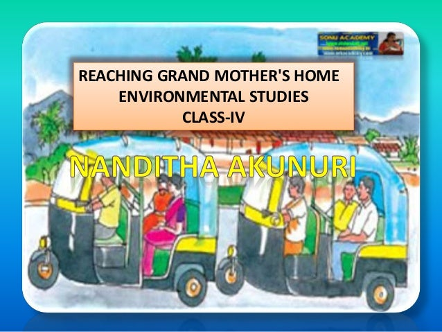 REACHING GRAND MOTHER'S HOME ENVIRONMENTAL STUDIES CLASS-IV