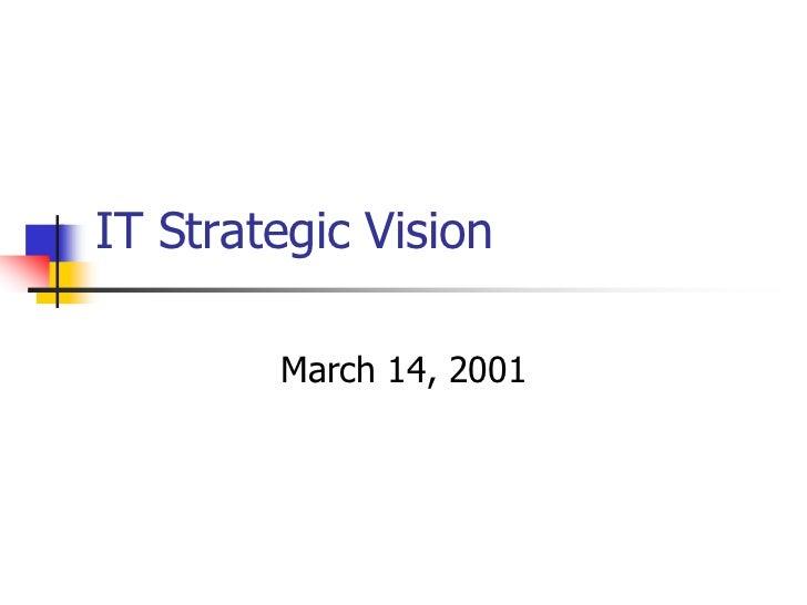 IT Strategic Vision        March 14, 2001