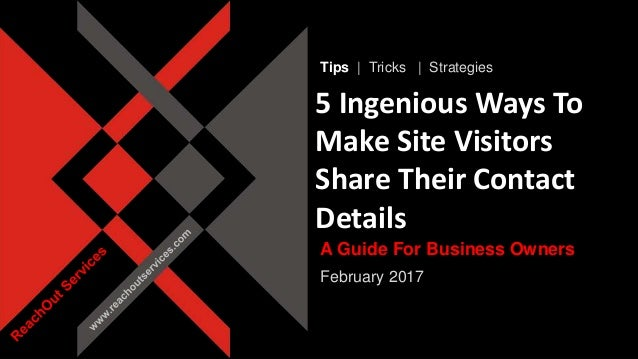 www.reachoutservices.com 5 Ingenious Ways To Make Site Visitors Share Their Contact Details Tips | Tricks | Strategies A G...