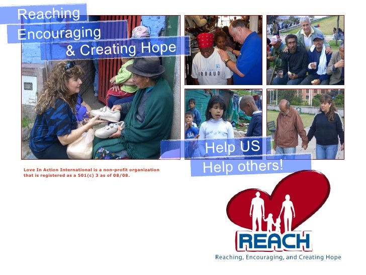 Love In Action International is a non-profit organization  that is registered as a 501(c) 3 as of 08/08.  Reaching & Creat...
