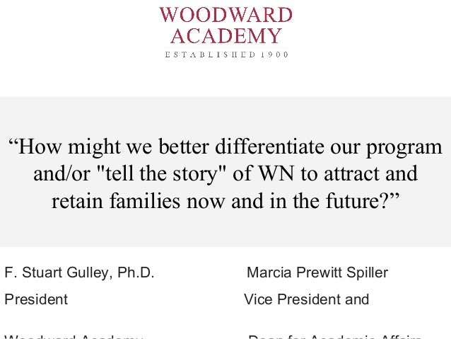 """""""How might we better differentiate our program and/or """"tell the story"""" of WN to attract and retain families now and in the..."""
