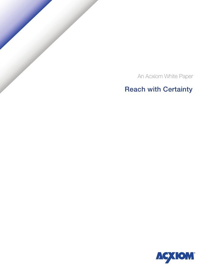 An Acxiom White Paper  Reach with Certainty