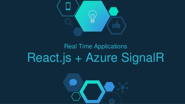 Real Time Applications React.js + Azure SignalR