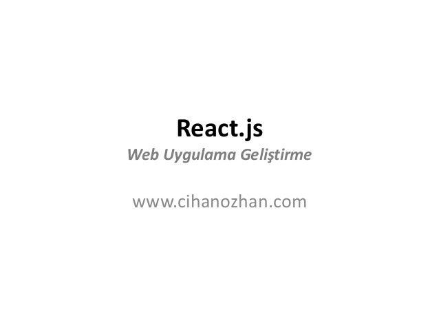 React.js Web Uygulama Geliştirme www.cihanozhan.com