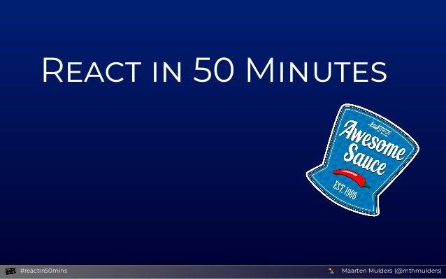 R  50M MaartenMulders(@mthmulders)#reactin50mins