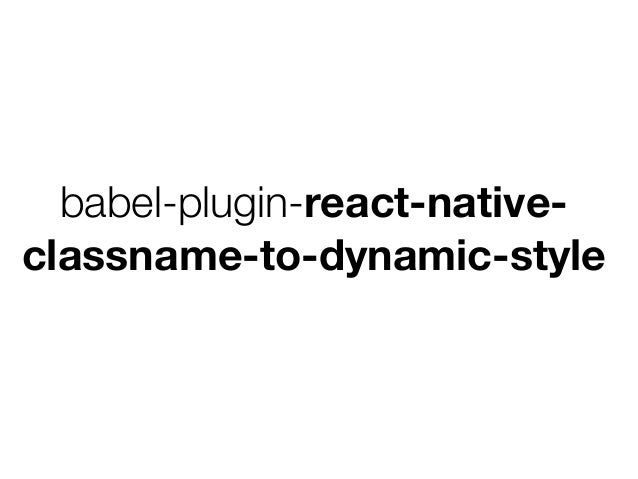 Implementing CSS support for React Native