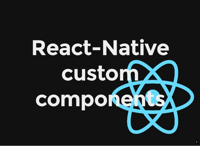 1 React-Native custom components