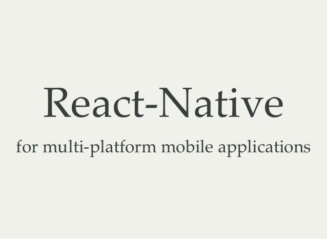 React-Native for multi-platform mobile applications