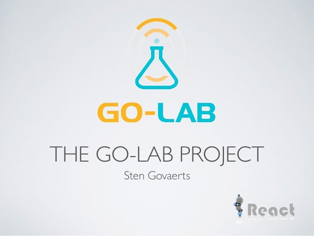 THE GO-LAB PROJECT  Sten Govaerts