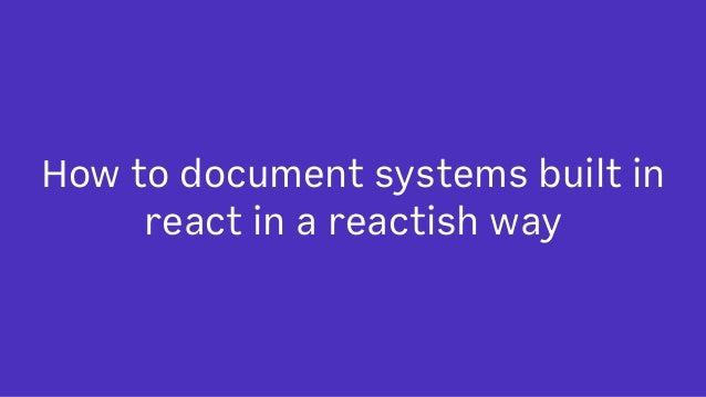 Easy Bolt-on Docs Using React Styleguidist Slide 2