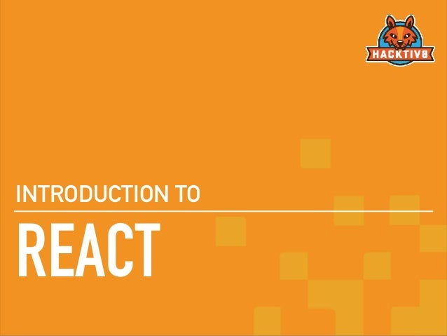 REACT INTRODUCTION TO
