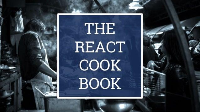 THE REACT COOK BOOK
