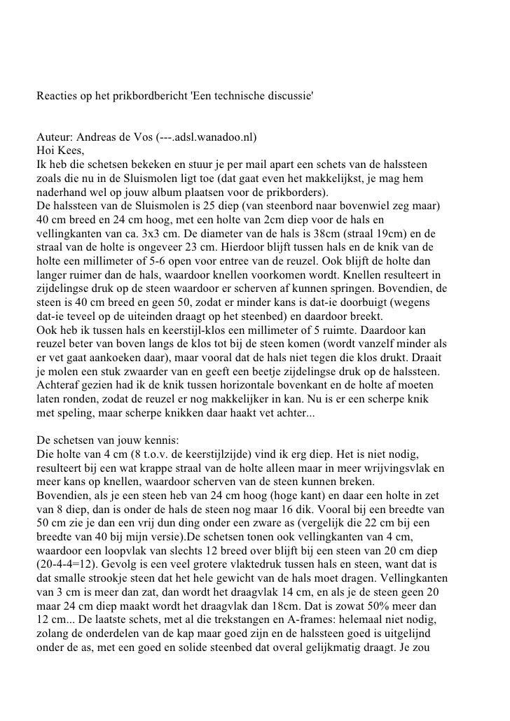 Reacties op het prikbordbericht 'Een technische discussie'   Auteur: Andreas de Vos (---.adsl.wanadoo.nl) Hoi Kees, Ik heb...