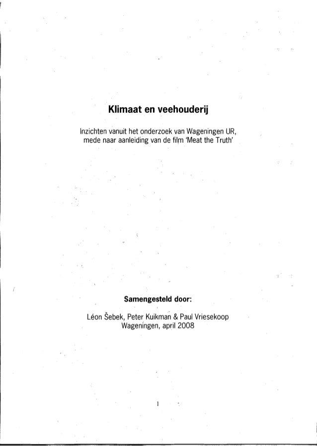 Klimaat en veehouderij          vanuit het onderzoek van Wagellingen UR,l~izicliten mede naar aanleiding van de film Meat ...
