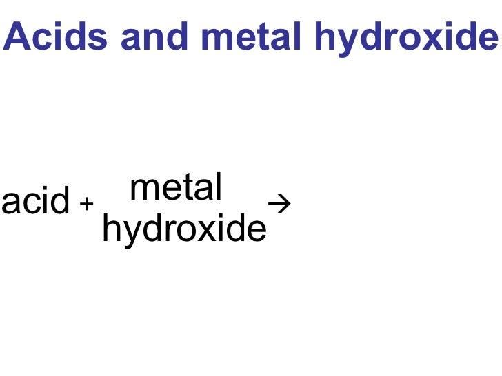 metal hydroxide acid  +   Acids and metal hydroxide
