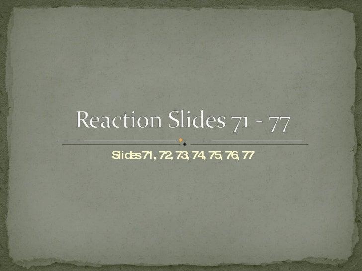 Slides 71, 72, 73, 74, 75, 76, 77