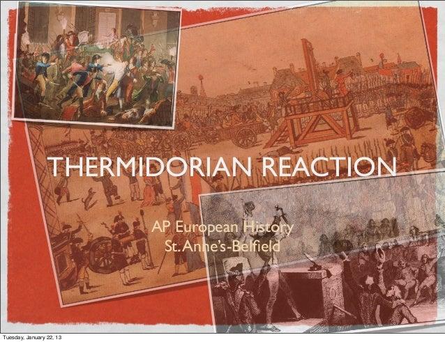 THERMIDORIAN REACTION                          AP European History                           St. Anne's-BelfieldTuesday, Ja...