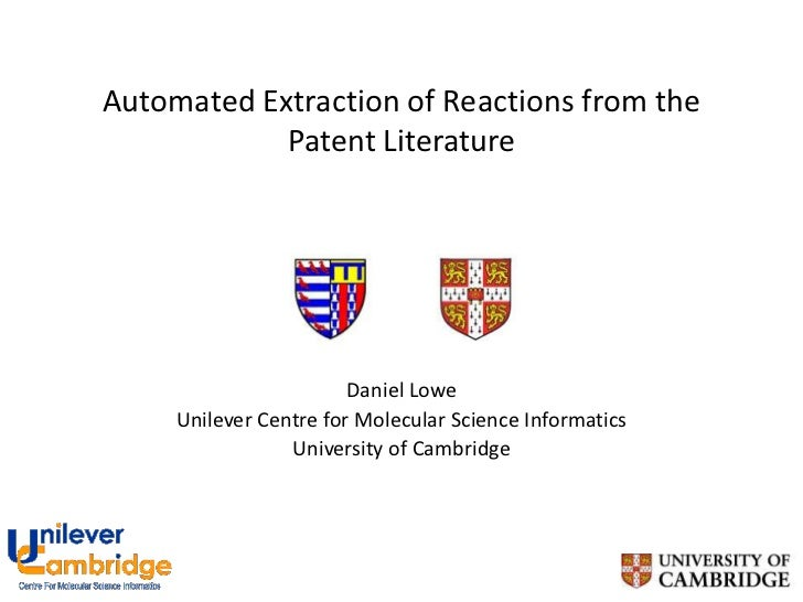 Automated Extraction of Reactions from the            Patent Literature                        Daniel Lowe     Unilever Ce...