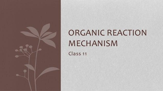 Class 11 ORGANIC REACTION MECHANISM