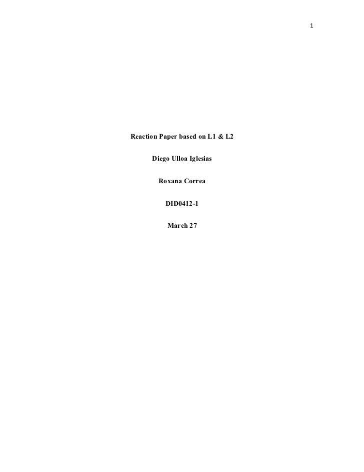 1Reaction Paper based on L1 & L2      Diego Ulloa Iglesias        Roxana Correa          DID0412-1           March 27