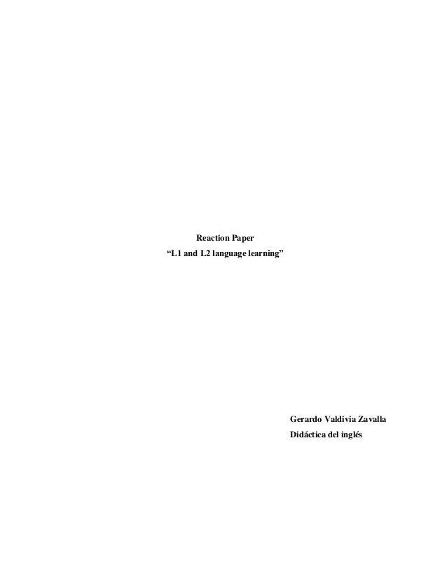 """Reaction Paper""""L1 and L2 language learning""""                                Gerardo Valdivia Zavalla                       ..."""