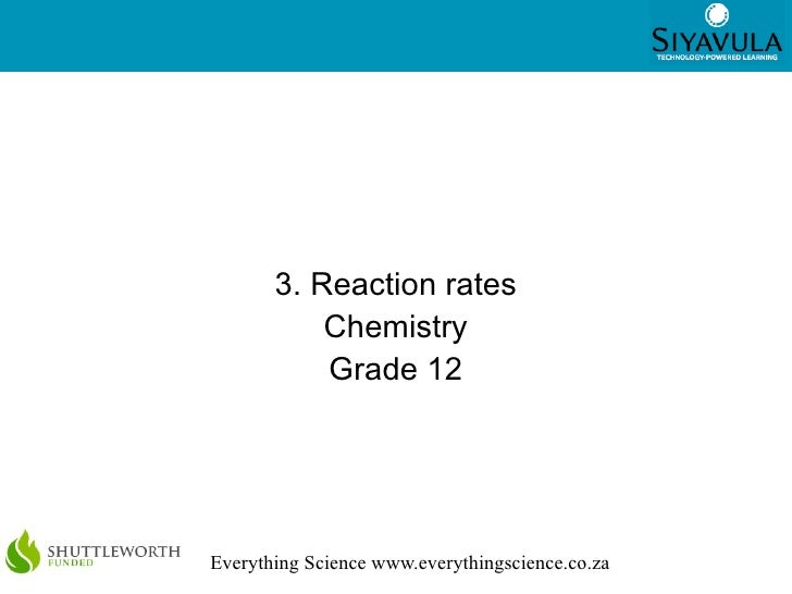 1       3. Reaction rates           Chemistry           Grade 12Everything Science www.everythingscience.co.za