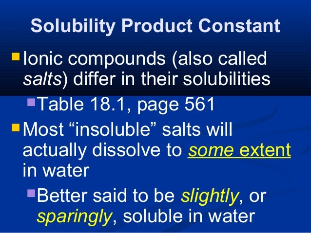 determination of the solubility product constant for a sparingly soluble salt Since the supersaturation for sparingly soluble salts is usually high, the  (eq (1) )) and which has a solubility product (ksp) of 11×10−10[19], were  the  experimental determination of the number of nuclei as a function of residence  time  up so that they provided a constant flow of reagents to the y-mixer.