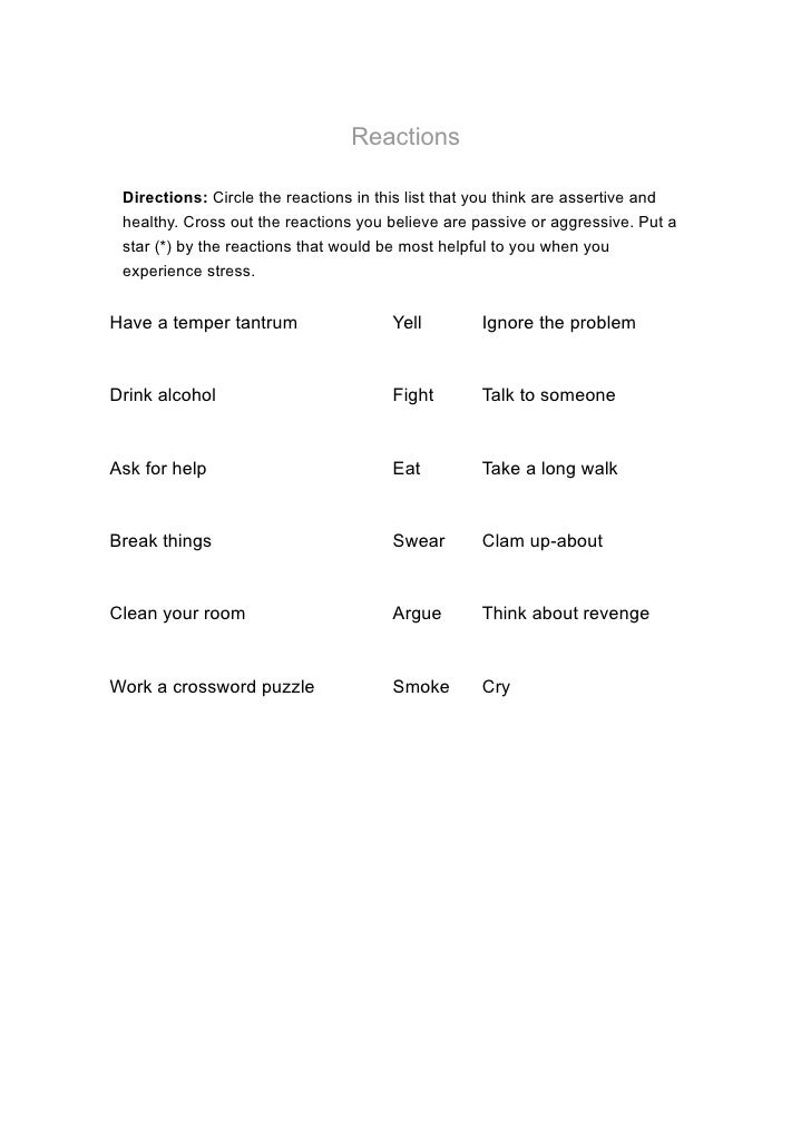 Reactions Directions: Circle the reactions in this list that you think are assertive and healthy. Cross out the reactions ...