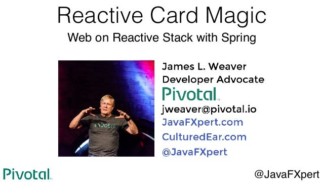 Reactive Card Magic @JavaFXpert Web on Reactive Stack with Spring