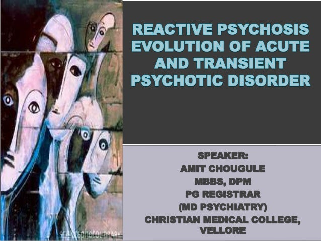 Acute And Transient Psychotic Disorder Reactive Psychosis Acute Psy