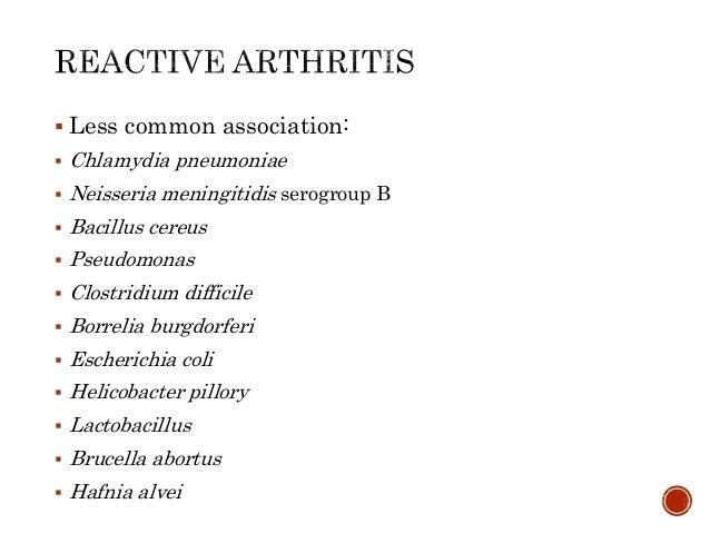  Less common association:  Chlamydia pneumoniae  Neisseria meningitidis serogroup B  Bacillus cereus  Pseudomonas  C...