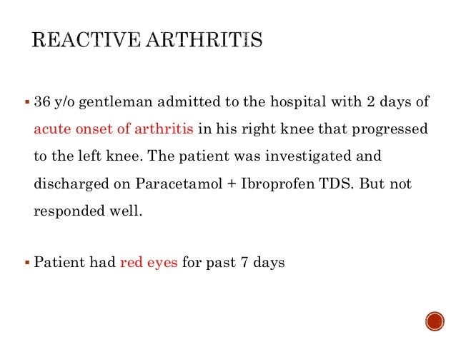  36 y/o gentleman admitted to the hospital with 2 days of acute onset of arthritis in his right knee that progressed to t...