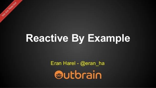 Reactive By Example Eran Harel - @eran_ha