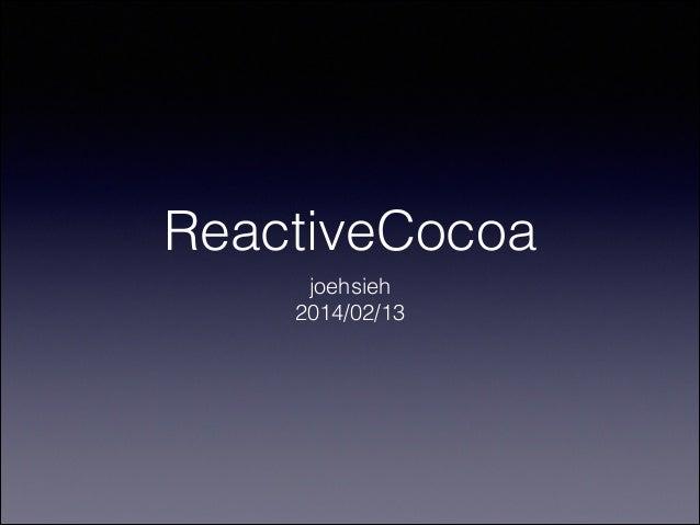 ReactiveCocoa joehsieh 2014/02/13