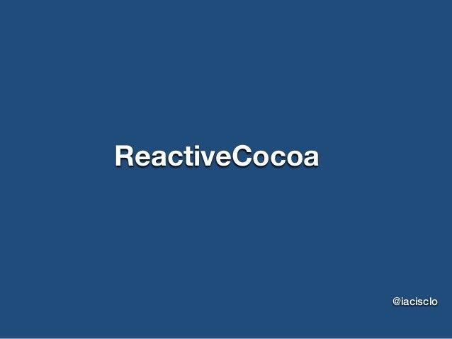 ReactiveCocoa @iacisclo