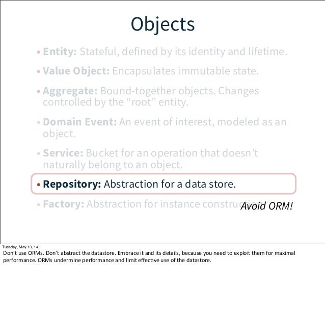 Objects • Entity: Stateful, defined by its identity and lifetime. • Value Object: Encapsulates immutable state. • Aggregat...
