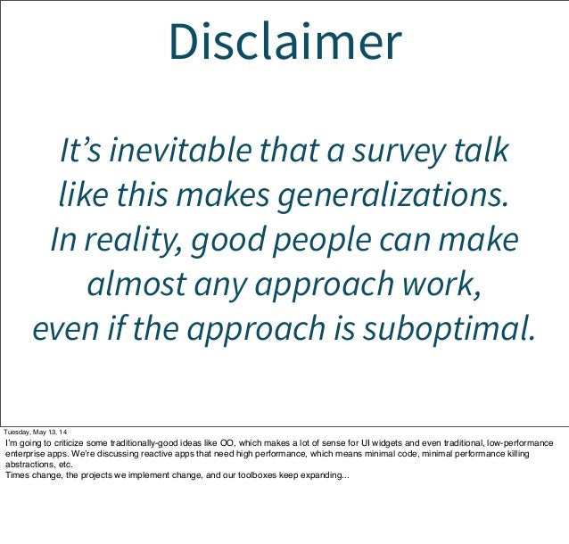Disclaimer It's inevitable that a survey talk like this makes generalizations. In reality, good people can make almost any...