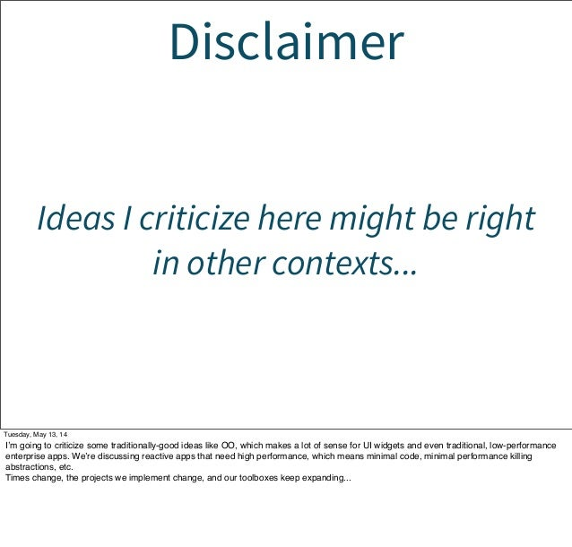 Disclaimer Ideas I criticize here might be right in other contexts... Tuesday, May 13, 14 I'm going to criticize some trad...