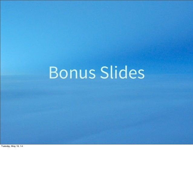 Bonus Slides Tuesday, May 13, 14
