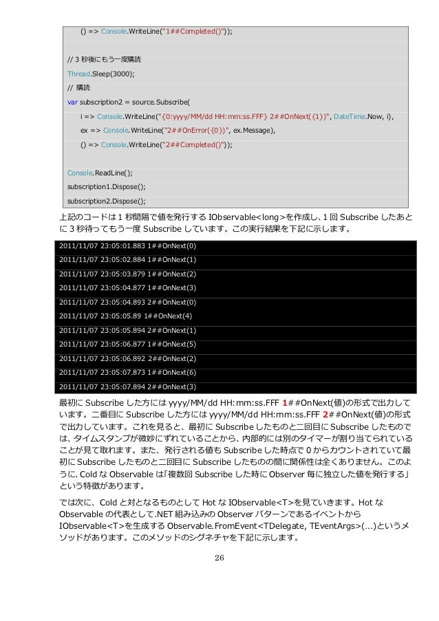 """() => Console.WriteLine(""""1##Completed()""""));  // 3 秒後にもう一度購読  Thread.Sleep(3000);  // 購読  var subscription2 = source.Subscr..."""