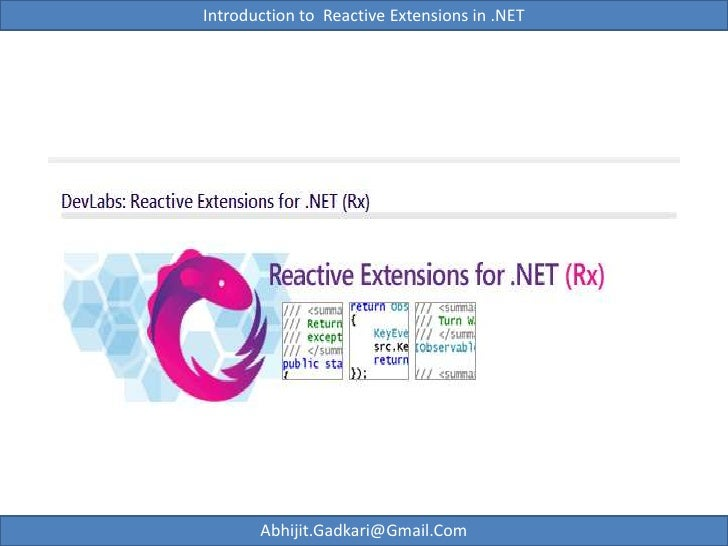 Introduction to  Reactive Extensions in .NET<br />Abhijit.Gadkari@Gmail.Com<br />