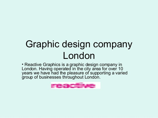Graphic design company London • Reactive Graphics is a graphic design company in London. Having operated in the city area ...