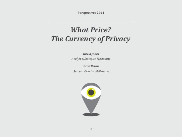 What Price? The Currency of Privacy Privacy has always been a hot topic. But the ease with which data can be transferred n...