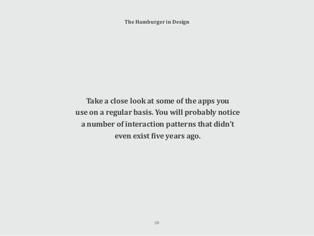 The Hamburger in Design Like so much else in digital, the rate at which the User Interface (UI) of applications has develo...